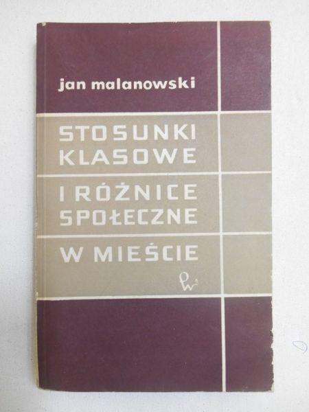 Malanowski Jan - Stosunki klasowe i różnice społeczne w mieście