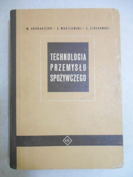 Sucharczuk M. - Technologia przemysłu spożywczego