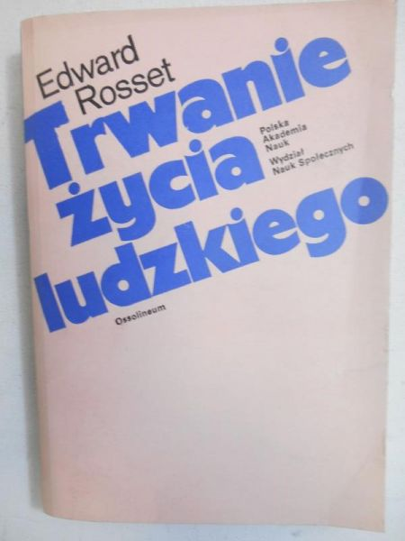 Rosset Edward - Trwanie życia ludzkiego