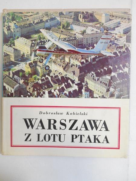 Kobielski Dobrosław  - Warszawa z lotu ptaka