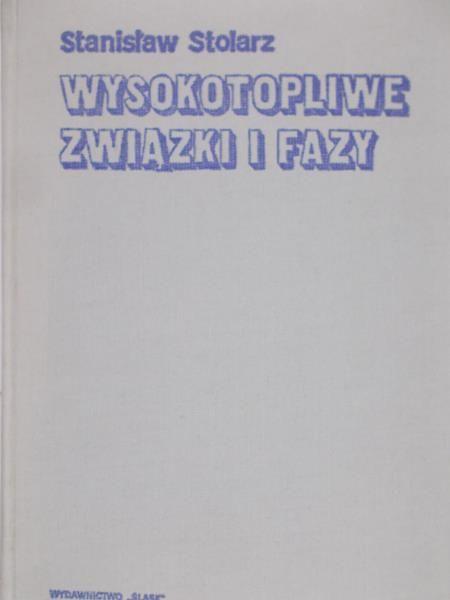Stolarz Stanisław - Wysokotopliwe związki i fazy