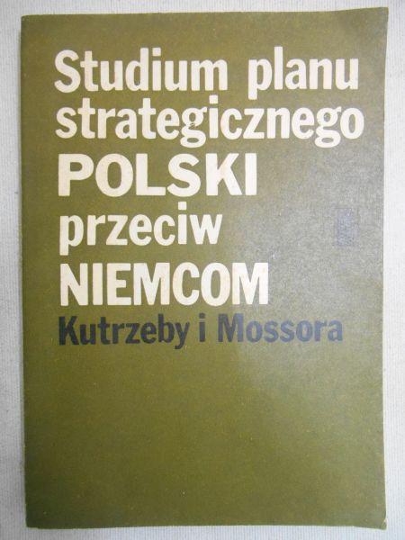 Jabłonowski Marek -  Studium planu strategicznego Polski przeciw Niemcom