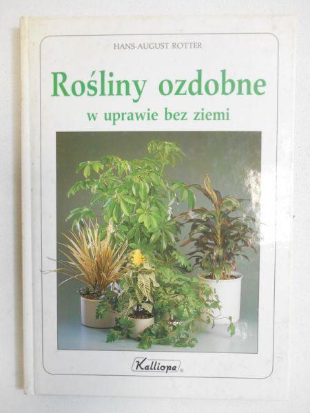 Rotter Hans-August - Rośliny ozdobne w uprawie bez ziemi