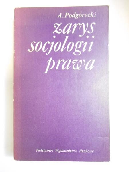 Podgórecki A. - Zarys socjologii prawa