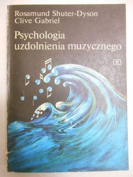 Shuter-Dyson Rosamund - Psychologia uzdolnienia muzycznego