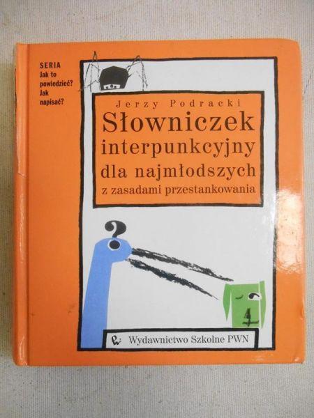 Podracki Jerzy - Słowniczek interpunkcyjny dla najmłodszych z zasadami przestankowania