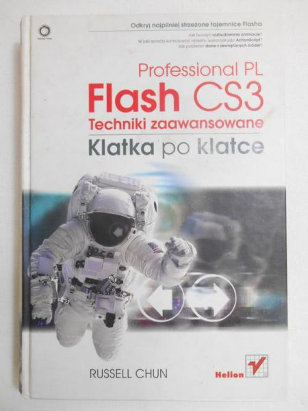 Chun Russell - Flash CS3 Professional PL. Techniki zaawansowane. Klatka po klatce