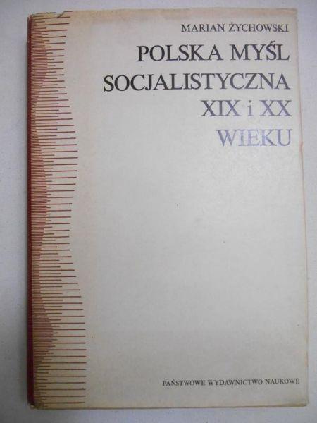 Żychowski Marian - Polska myśl socjalistyczna XIX i XX wieku