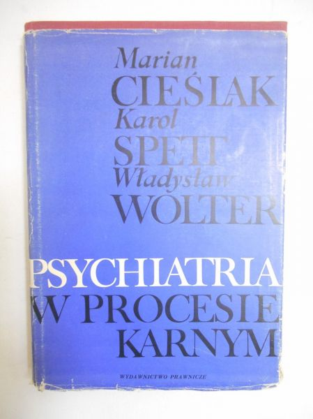 Cieślak Marian - Psychiatria w procesie karnym