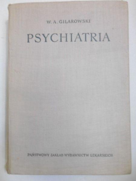 Gilarowski W. A. - Psychiatria