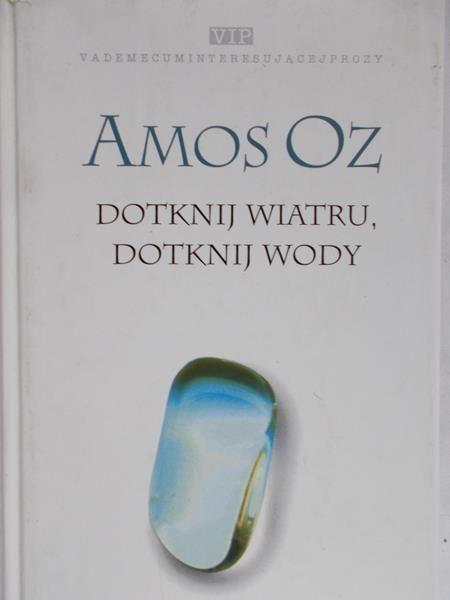 Oz Amos - Dotknij wiatru, dotknij wody