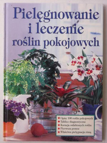 Pielęgnowanie i leczenie roślin pokojowych