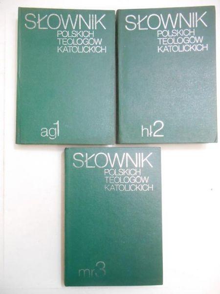 Wyczawski H. (red.) - Słownik polskich teologów katolickich, Tom I-III