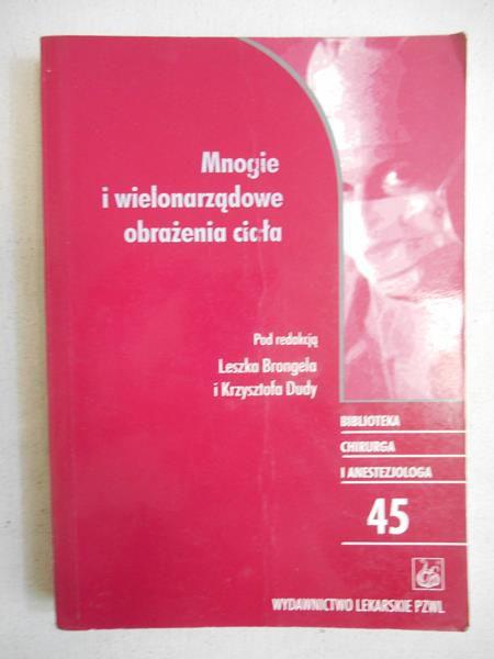 Brongel Leszek (red.) - Mnogie i wielonarządowe obrażenia ciała
