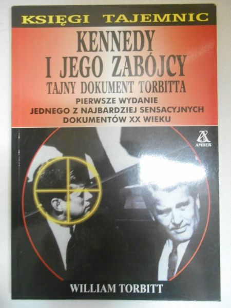 Torbitt William - Kennedy i jego zabójcy