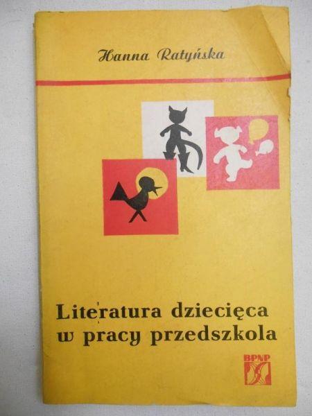 Ratyńska Hanna - Literatura dziecięca w pracy przedszkola