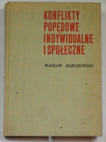 Barcikowski Wacław - Konflikty popędowe indywidualne i społeczne