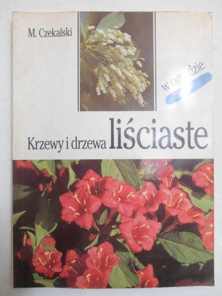 Czekalski M. - Krzewy i drzewa liściaste w ogrodzie