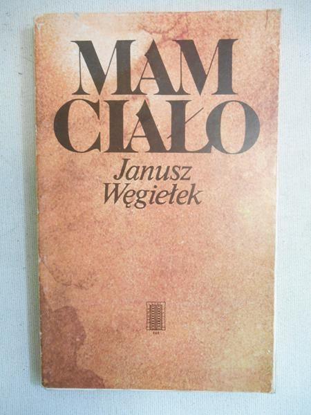 Węgiełek Janusz - Mam ciało