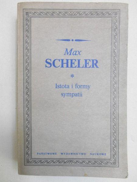 Scheler Max - Istota i formy sympatii