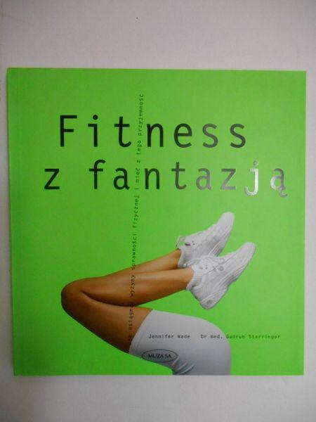 Wade Jennifer - Fitness z fantazją