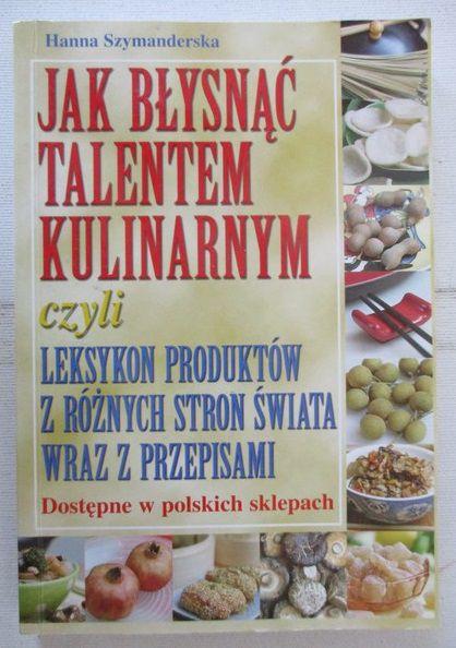 Szymanderska Hanna - Jak błysnąć talentem kulinarnym