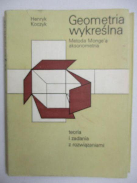 Koczyk Henryk - Geometria wykreślna. Rozwiązania zadań