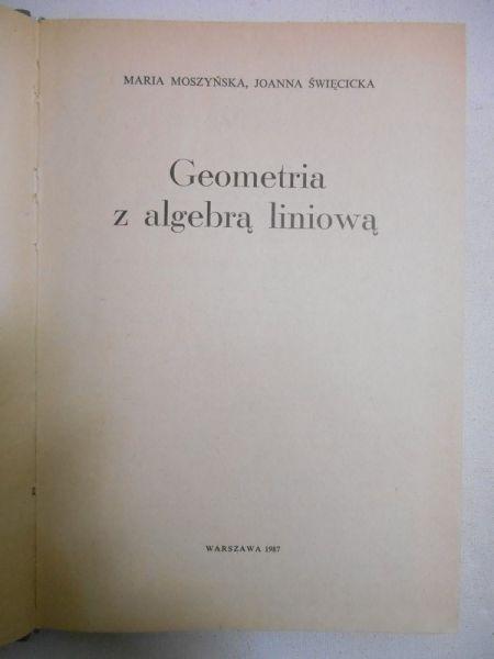 Moszyńska Maria - Geometria z algebrą liniową