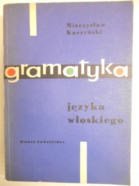 Kaczyński Mieczysław - Gramatyka języka włoskiego