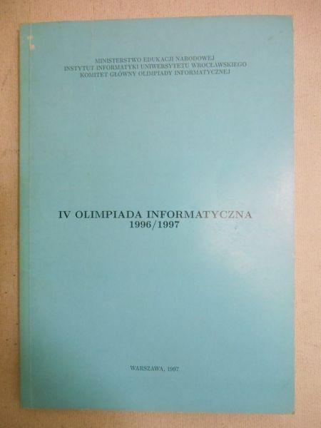 Chrząstowski-Wachtel Piotr (red.) - IV olimpiada informatyczna 1996/ 1997