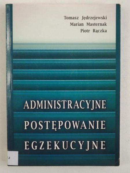Rączka Piotr - Administracyjne postępowanie egzekucyjne