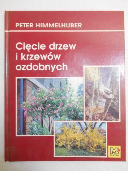 Fhimmelhuber Peter - Cięcie drzew i krzewów ozdobnych