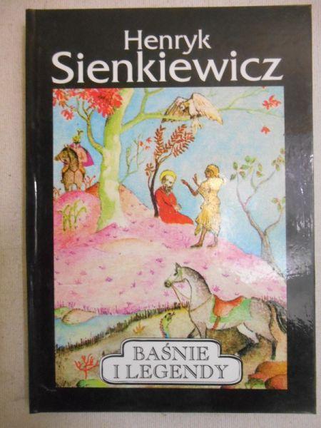 Sienkiewicz Henryk - Baśnie i legendy