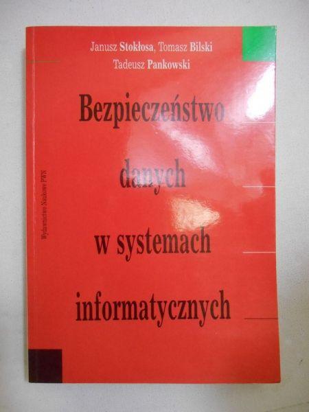 Stokłosa Janusz - Bezpieczeństwo danych w systemach informatycznych
