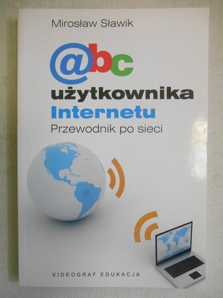 Sławik Mirosław - Abc użytkownika Internetu