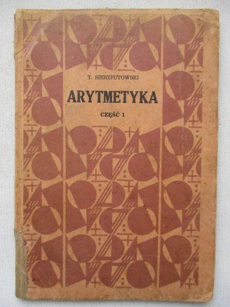 Sierzputowski Tadeusz - Arytmetyka cz.I, 1931 r.