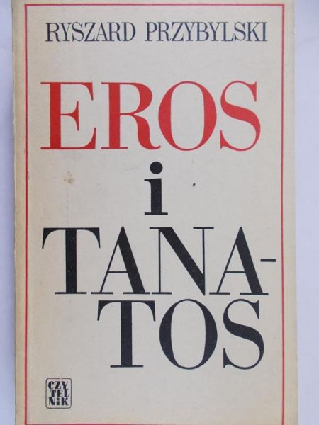 Przybylski Ryszard - Eros i Tanatos