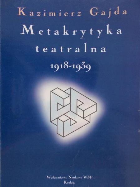 Gajda Kazimierz - Metakrytyka teatralna 1918-1939