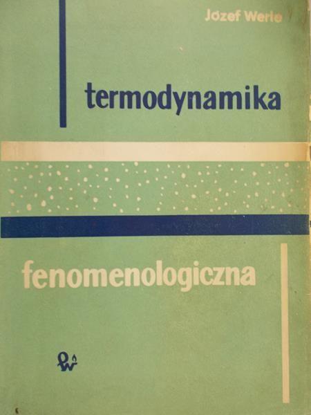 Werle Józef - Termodynamika fenomenologiczna