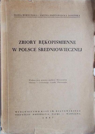 Hornowska Maria - Zbiory rękopiśmienne w Polsce średniowiecznej, 1947 r.