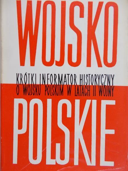 Komornicki Stanisław (red.) - Informator historyczny. Wojsko polskie, T. 1