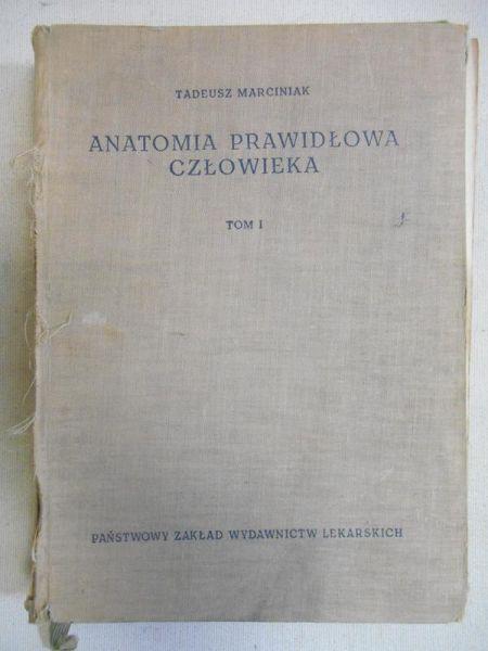 Marciniak Tadeusz - Anatomia prawidłowa człowieka, t. I
