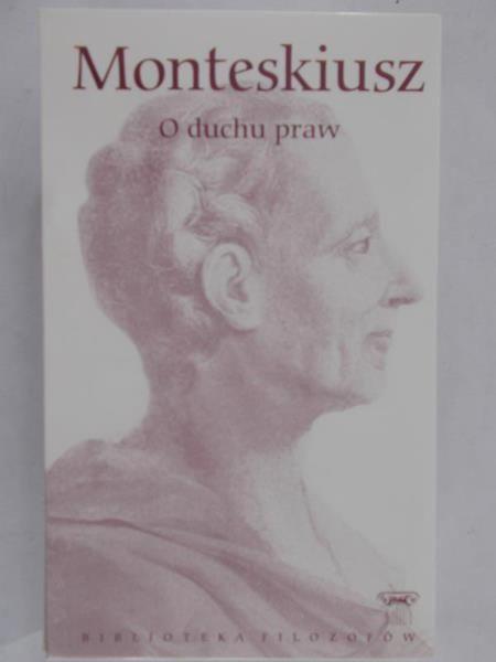 Monteskiusz - O duchu praw