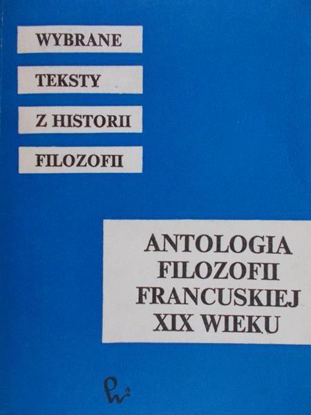Skarga Barbara (red.) - Antologia filozofii francuskiej XIX wieku
