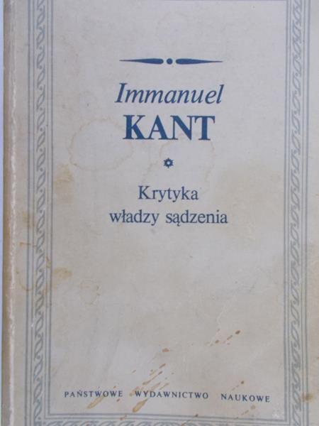 Kant Immanuel - Krytyka władzy sądzenia