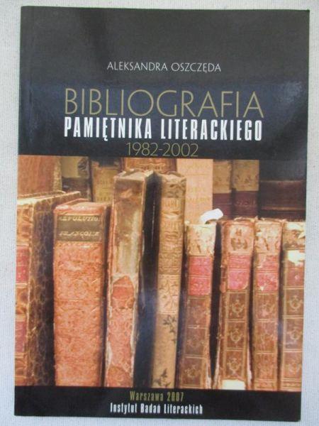 Oszczęda Aleksandra - Bibliografia pamiętnika literackiego 1982 - 2002