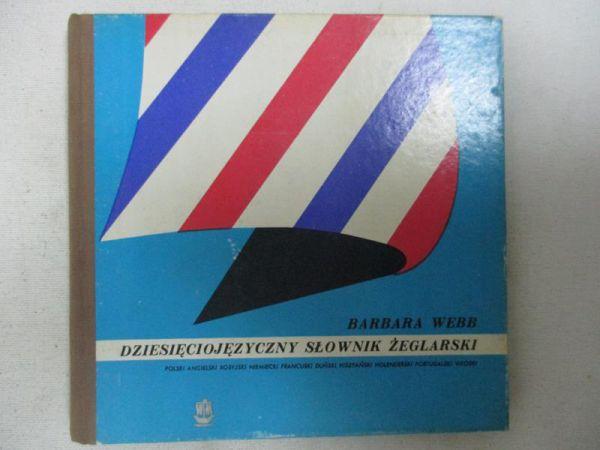 Webb Barbara - Dziesięciojęzyczny słownik żeglarski