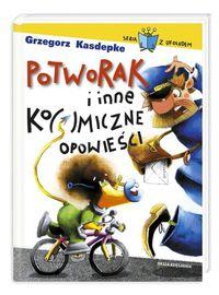 Kasdepke Grzegorz - Potworak i inne ko(s)miczne opowieści