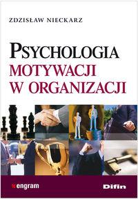 Nieckarz Zdzisław - Psychologia motywacji w organizacji
