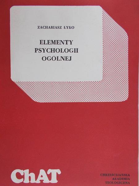 Łyko Zachariasz - Elementy psychologii ogólnej